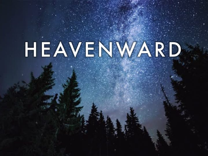 State of the Church 2017 – Heavenward