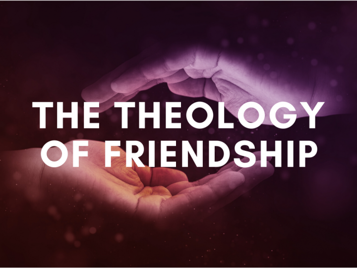 The Theology of Friendship