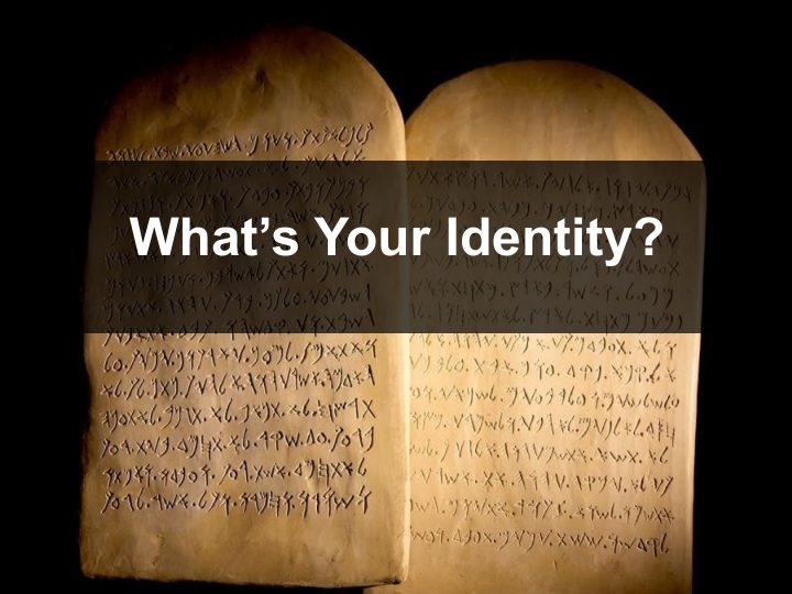 What's Your Identity? Exodus 20