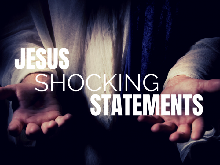 Jesus Shocking Statements